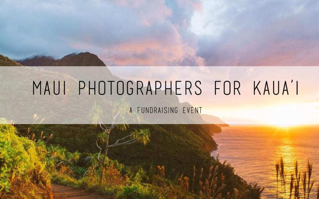 Maui Photographers for Kaua'i | A Fundraising Event